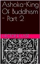 Ashoka-King Of Buddhism - Part 2
