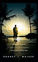 A New Day One: Trauma, Grace, and a Young Man's Journey from Foster Care to Yale (English Edition)