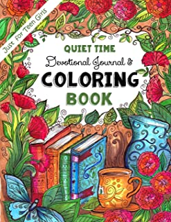 Just for Teen Girls ~ Quiet-Time Devotional Journal & Coloring Book: Trust in the Lord with all your Heart -  365 Pages of Faith, Joy & Creativity