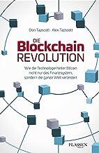 Die Blockchain-Revolution: Wie die Technologie hinter Bitcoin nicht nur das Finanzsystem, sondern die ganze Welt verändert (German Edition)
