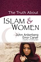 The Truth About Islam and Women (The Truth About Islam Series)