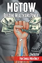 Mgtow Building Wealth and Power: For Single Men Only