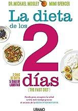 La dieta de los dos días: Pierde peso, recupera la salud y vive más tiempo gracias al secreto de la dieta intermitente (Nu...