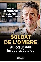 Soldat de l'ombre: Au cœur des forces spéciales (ACTUALITE SOCIE) Format Kindle