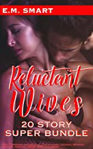 RELUCTANT WIVES - 20 STORY SUPER BUNDLE: Wife Swapping, Interracial, Cuckolding, Lesbian, Ménage, Ganging, Fertile, BDSM, MMF, and More