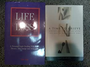2 BOOKS~~A TIME TO GRIEVE, LIFE AFTER LOSS