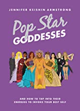 Pop Star Goddesses: And How to Tap Into Their Energies to Invoke Your Best Self (English Edition)