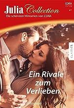 Julia Collection Band 159: Ein Rivale zum Verlieben (German Edition)