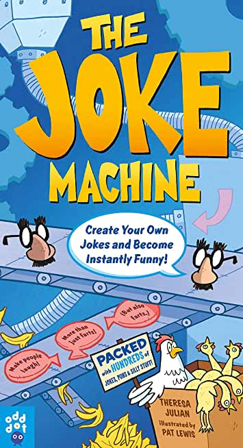 The Joke Machine: Create Your Own Jokes and Become Instantly Funny! (English Edition)