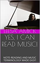YES, I CAN READ MUSIC!: NOTE-READING AND MUSIC TERMINOLOGY MADE EASY!