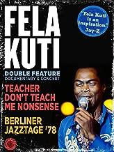 Fela Kuti: (Teacher Don't Teach Me Nonsense / Berliner Jazztage '78)