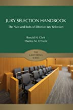 Jury Selection Handbook: The Nuts and Bolts of Effective Jury Selection (Lawyering Series Coursebook)