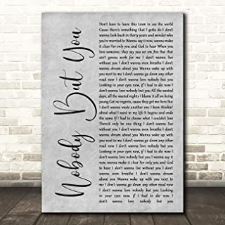 Nobody But You Grey Rustic Script Song Lyric Quote Music Print