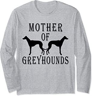 Mother Of Greyhounds Long Sleeve Tshirt Mom Cute Dog Gifts Long Sleeve T-Shirt