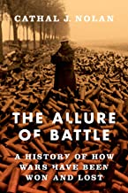 The Allure of Battle: A History of How Wars Have Been Won and Lost (English Edition)
