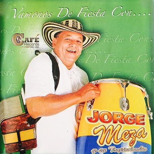 Vamonos de Fiesta Con.... by Jorge Meza & Su Tropicolombia ...