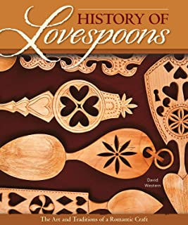 History of Lovespoons: The Art and Traditions of a Romantic Craft (Fox Chapel Publishing)
