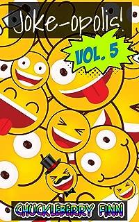 Joke-opolis! Volume 5: Another pile of hilarious puns, one-liners, blonde jokes, dad jokes, marriage jokes, lawyer jokes, mother-in-law jokes and much more (Jokeopolis Book 6)