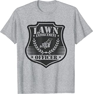 Lawn Enforcement Officer Funny Lawn Mowing Gardening T-Shirt