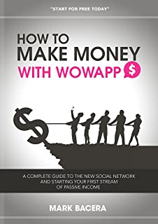 How to Make Money With WowApp: A complete guide to the new social network and starting your first stream of passive income