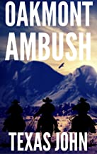 Oakmont Ambush: A Western Action/ Adventure Novel (The Drifter With A Grudge Western Series Book 1)