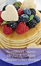 Sweetheart Soiree: 60 Fun & #Delish Valentine's Day Recipes (60 Super Recipes)