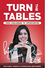 Turn The Tables: From Challenges to Opportunities Kindle Edition