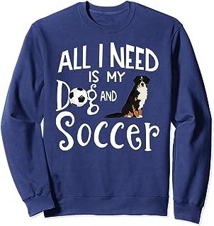 Bernese Mountain Dog Gift Soccer Player Quote Sweatshirt