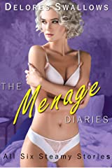 The Menage Diaries: All Six Steamy Stories Kindle Edition