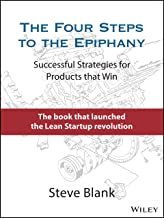 The Four Steps to the Epiphany: Successful Strategies for Products that Win (English Edition)