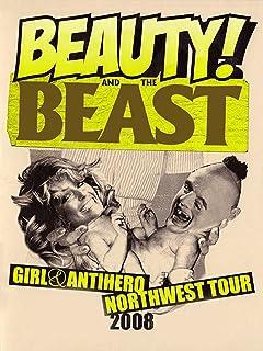 Girl & Antihero: Beauty and the Beast (Northwest Tour - 2008)