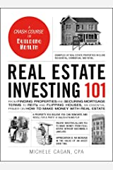 Real Estate Investing 101: From Finding Properties and Securing Mortgage Terms to REITs and Flipping Houses, an Essential Primer on How to Make Money with Real Estate (Adams 101) (English Edition) eBook Kindle