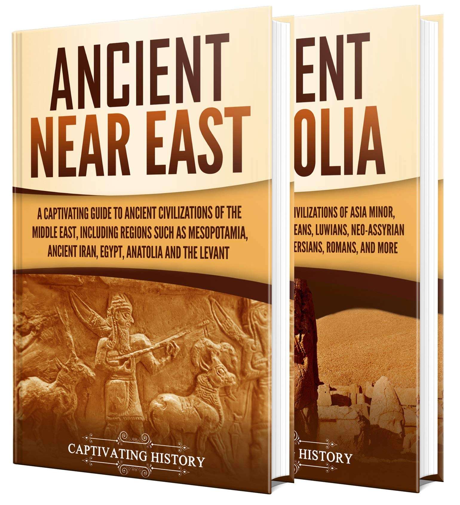 Ancient Middle East: A Captivating Guide to Civilizations and Empires of the Ancient Near East and Ancient Anatolia