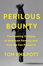 Perilous Bounty: The Looming Collapse of American Farming and How We Can Prevent It PDF