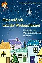 Oma und ich und die Weihnachtszeit: Advents- und Weihnachtsgeschichten (German Edition)
