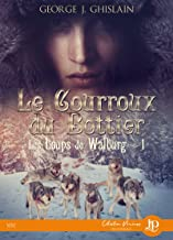 Le courroux du bottier: Les loups de Walburg #1 (French Edition)