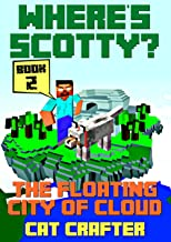 Where's Scotty? Book 2 - The Floating City of Cloud
