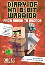 Diary of an 8-Bit Warrior: From Seeds to Swords (Book 2 8-Bit Warrior series): An Unofficial Minecraft Adventure (Volume 2)