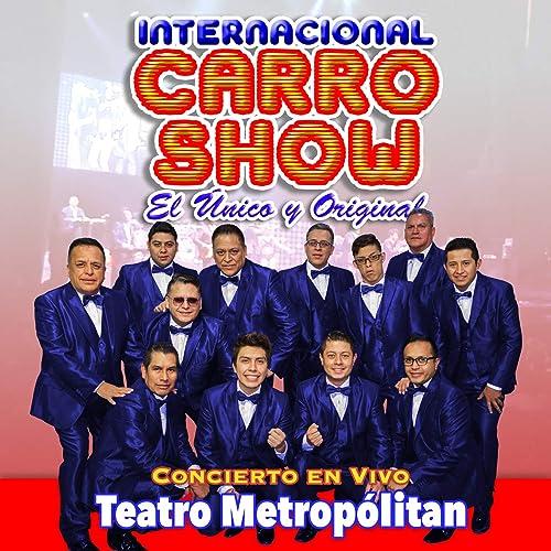 Pagaras En Vivo By Internacional Carro Show On Amazon Music Amazon Com