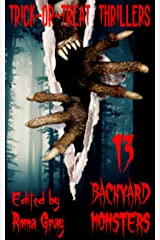 Trick-or-Treat Thrillers : 13 Backyard Monsters Kindle Edition