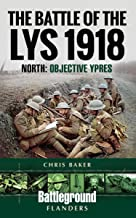 The Battle of the Lys, 1918: North: Objective Ypres (Battleground Books: WWI)