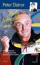 Pepi, lass mi eine ...!: Ein Rückblick in Sport-Anekdoten (German Edition)