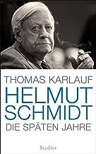 Helmut Schmidt: Die späten Jahre (German Edition)
