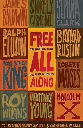 Free All Along: The Robert Penn Warren Civil Rights Interviews