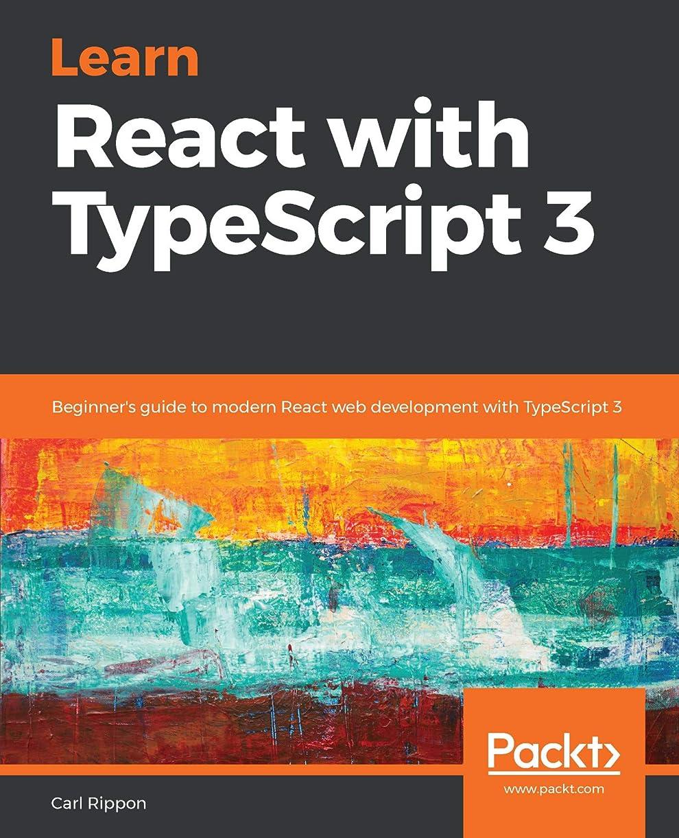 静かなお父さんクラシックLearn React with TypeScript 3: Beginner's guide to modern React web development with TypeScript 3 (English Edition)