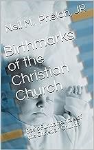 Birthmarks of the Christian Church: Basic Fundamentals of the Christian Church (English Edition)