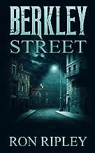 Berkley Street: Supernatural Horror with Scary Ghosts & Haunted Houses (Berkley Street Series Book 1)