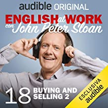 Buying and selling 2: English at work con John Peter Sloan 18