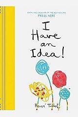 I Have an Idea! (Interactive Books for Kids, Preschool Imagination Book, Creativity Books) Hardcover