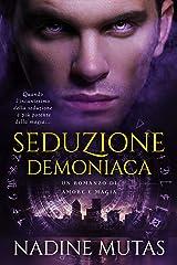 Seduzione demoniaca: Un romanzo di amore e magia (Italian Edition) Format Kindle